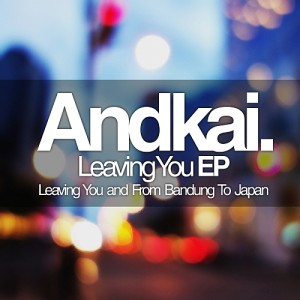 Andkai – Leaving You